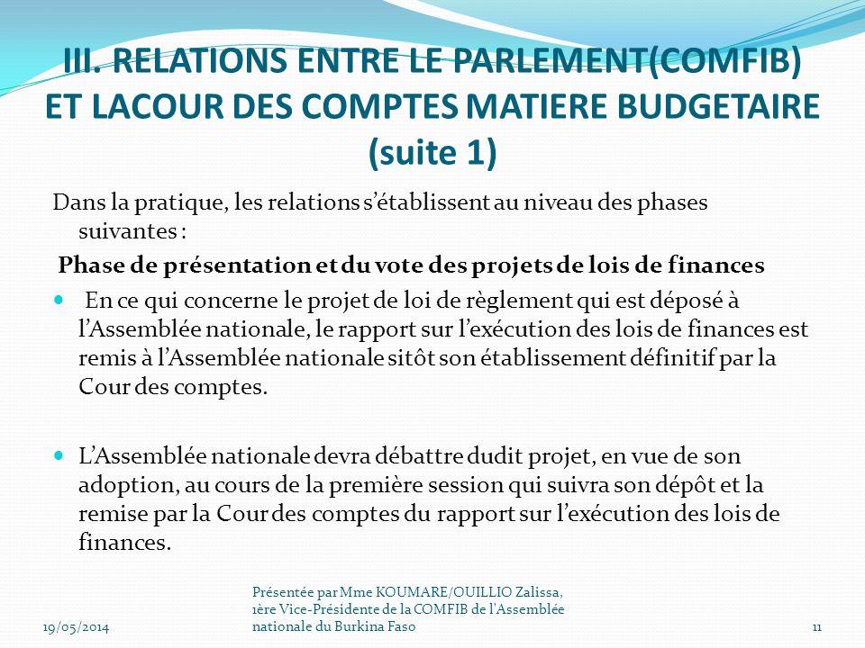 Dans la pratique, les relations sétablissent au niveau des phases suivantes : Phase de présentation et du vote des projets de lois de finances En ce q