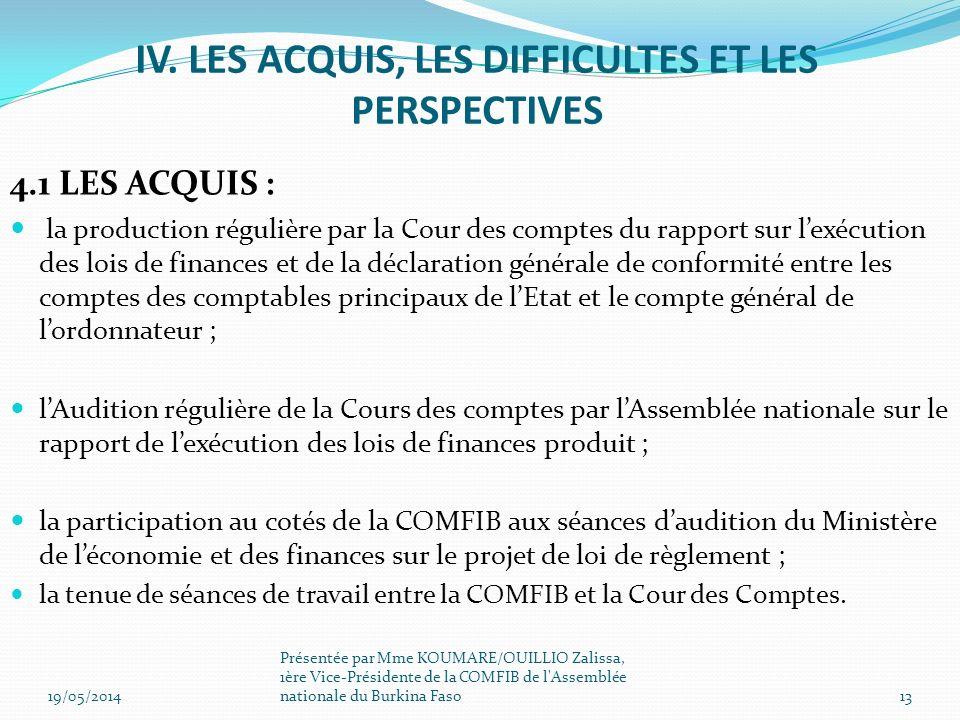 4.1 LES ACQUIS : la production régulière par la Cour des comptes du rapport sur lexécution des lois de finances et de la déclaration générale de confo
