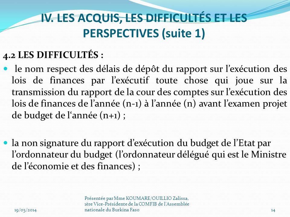 4.2 LES DIFFICULTÉS : le nom respect des délais de dépôt du rapport sur lexécution des lois de finances par lexécutif toute chose qui joue sur la tran