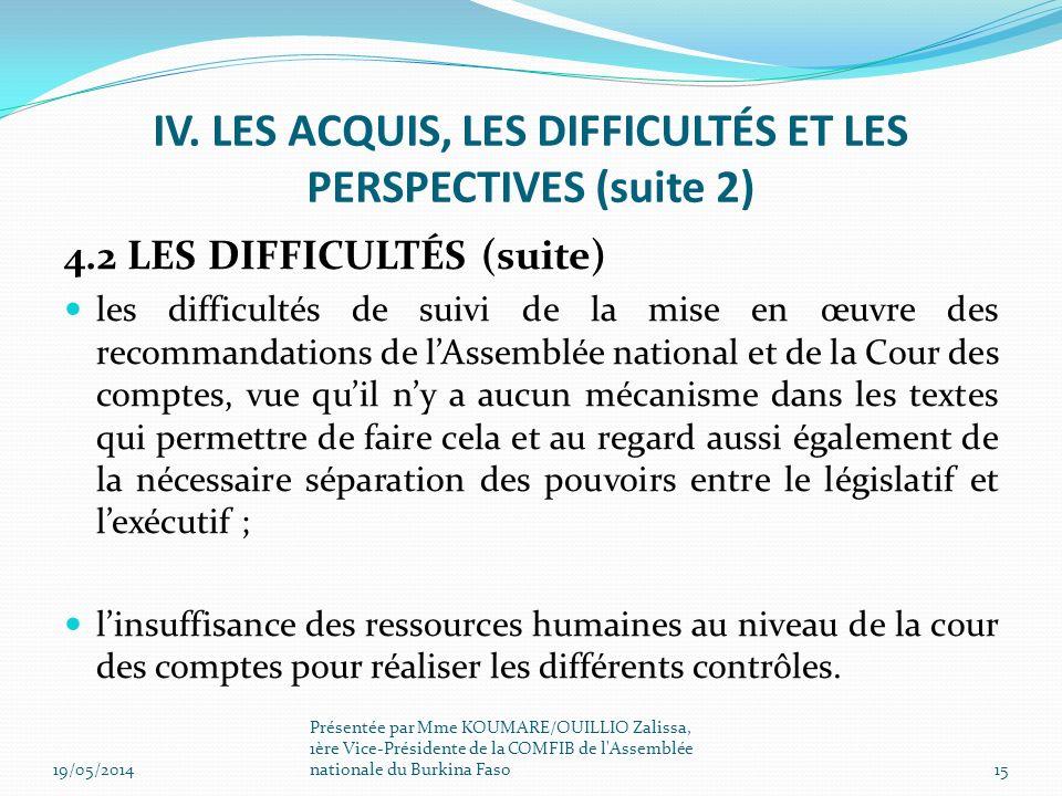 IV. LES ACQUIS, LES DIFFICULTÉS ET LES PERSPECTIVES (suite 2) 4.2 LES DIFFICULTÉS (suite) les difficultés de suivi de la mise en œuvre des recommandat