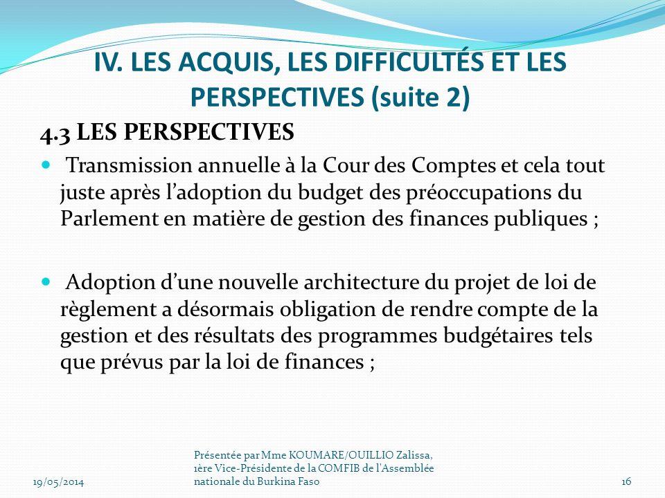 4.3 LES PERSPECTIVES Transmission annuelle à la Cour des Comptes et cela tout juste après ladoption du budget des préoccupations du Parlement en matiè