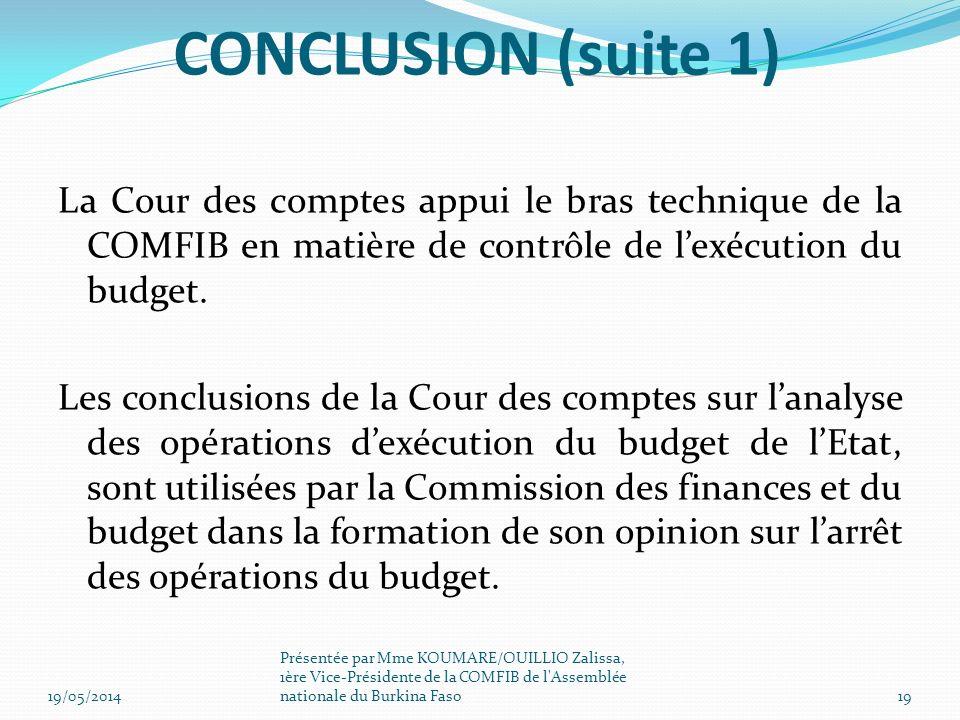 La Cour des comptes appui le bras technique de la COMFIB en matière de contrôle de lexécution du budget. Les conclusions de la Cour des comptes sur la