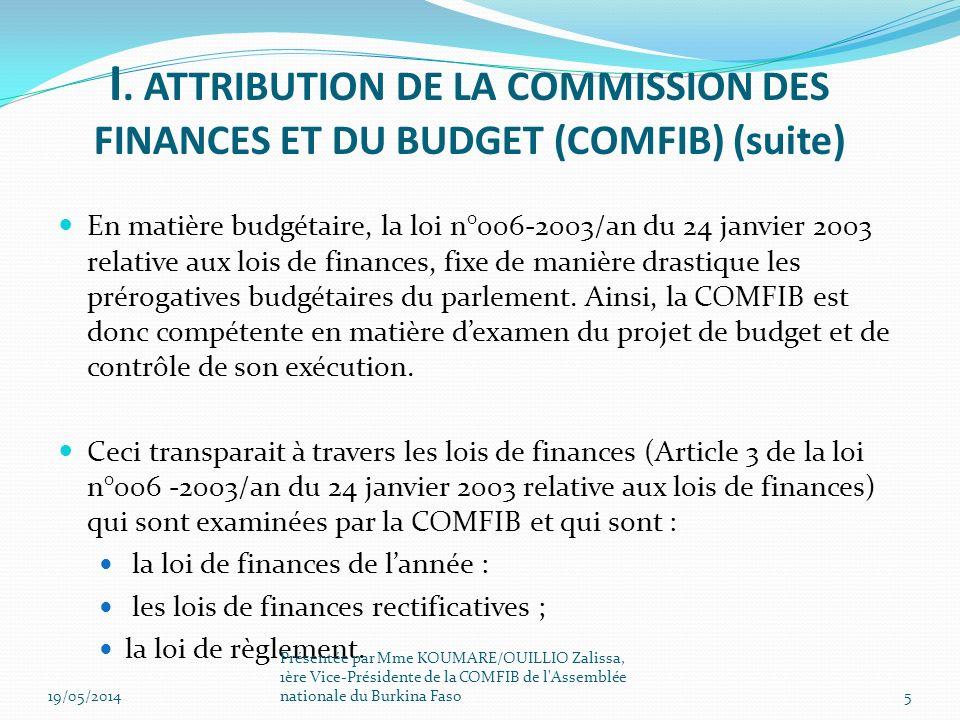 En matière budgétaire, la loi n°006-2003/an du 24 janvier 2003 relative aux lois de finances, fixe de manière drastique les prérogatives budgétaires d
