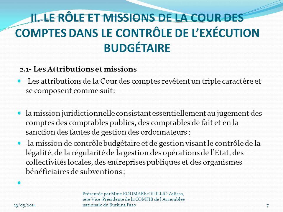 2.1- Les Attributions et missions Les attributions de la Cour des comptes revêtent un triple caractère et se composent comme suit: la mission juridict