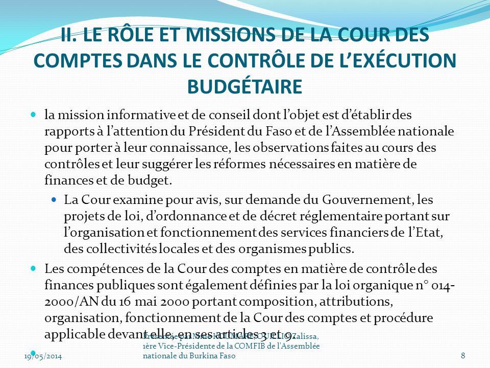 La Cour des comptes appui le bras technique de la COMFIB en matière de contrôle de lexécution du budget.