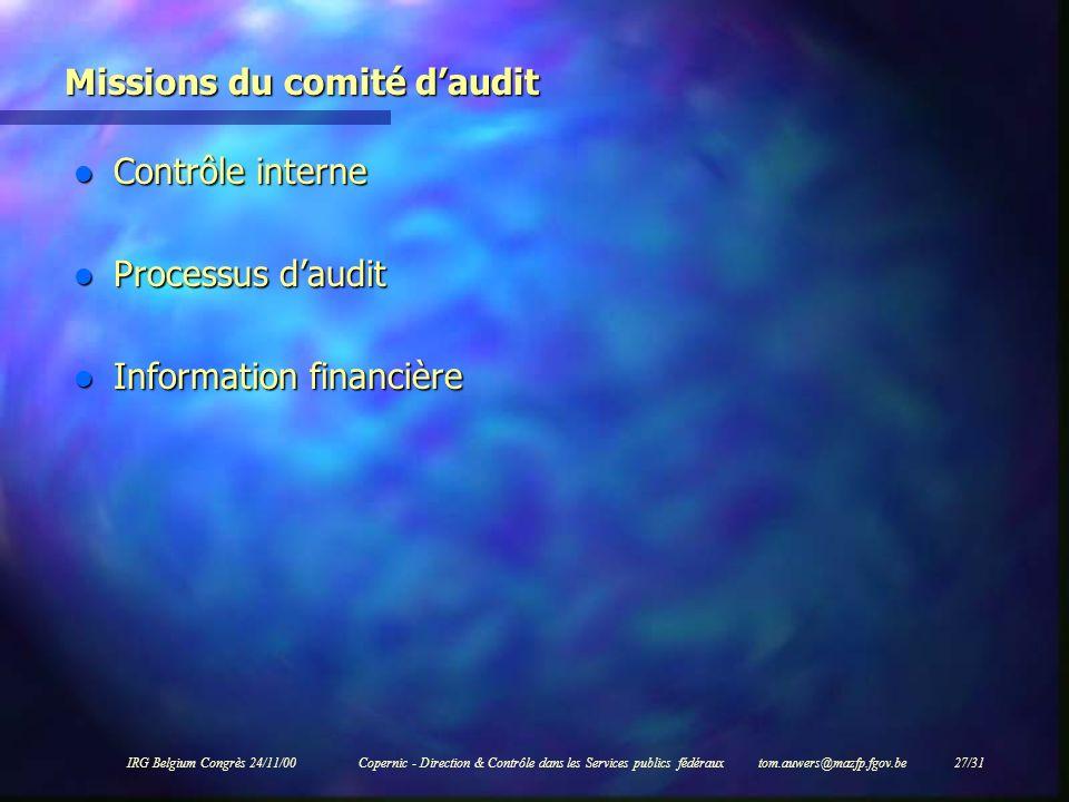 IRG Belgium Congrès 24/11/00Copernic - Direction & Contrôle dans les Services publics fédéraux tom.auwers@mazfp.fgov.be 27/31 Missions du comité daudi