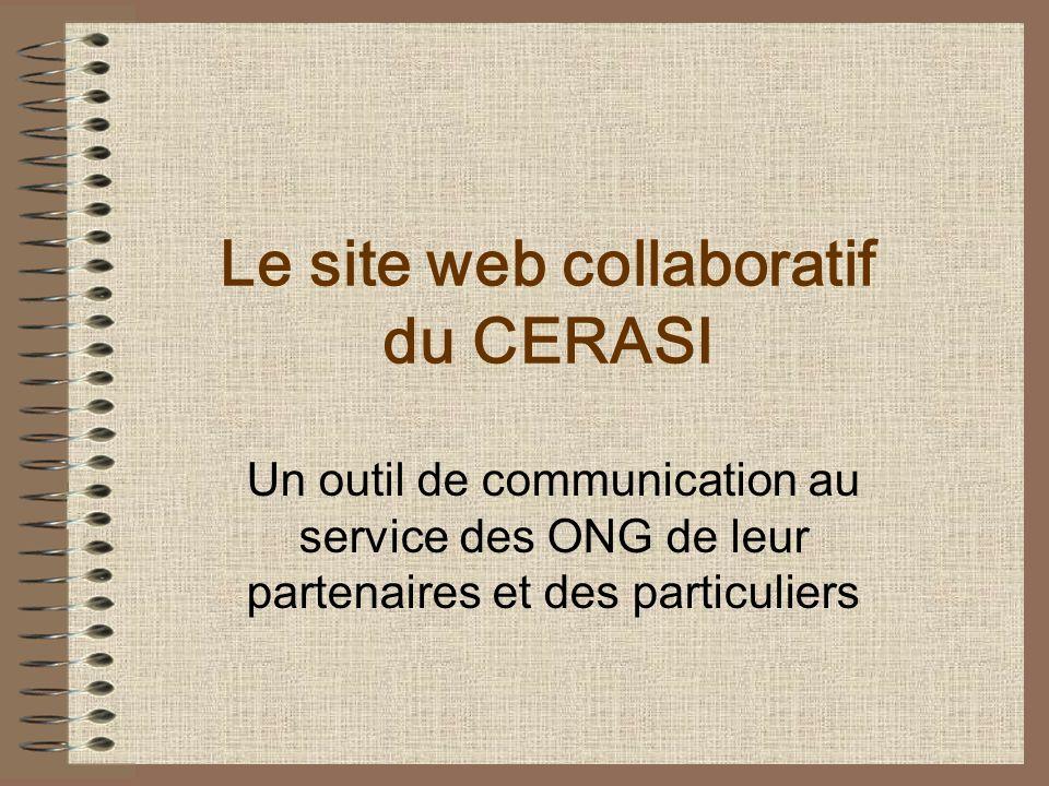 Le site web collaboratif du CERASI Un outil de communication au service des ONG de leur partenaires et des particuliers