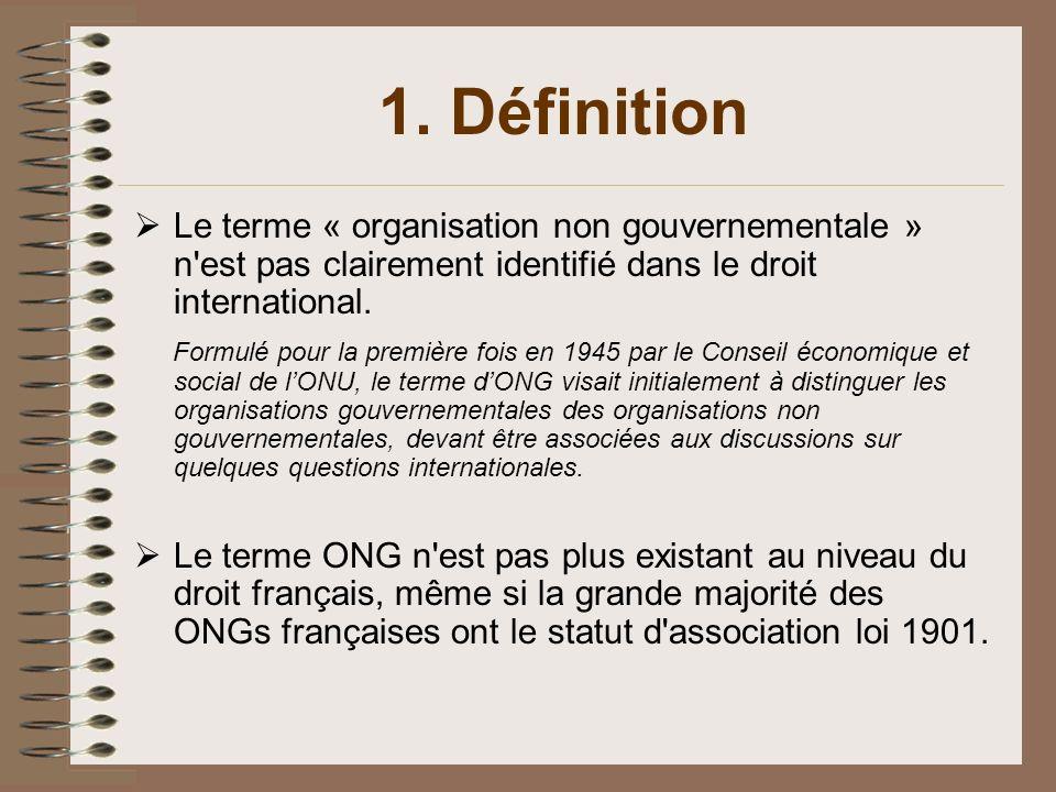 « Une organisation non gouvernementale ou ONG est une organisation d intérêt public qui ne relève ni de lEtat ni d une institution internationale »