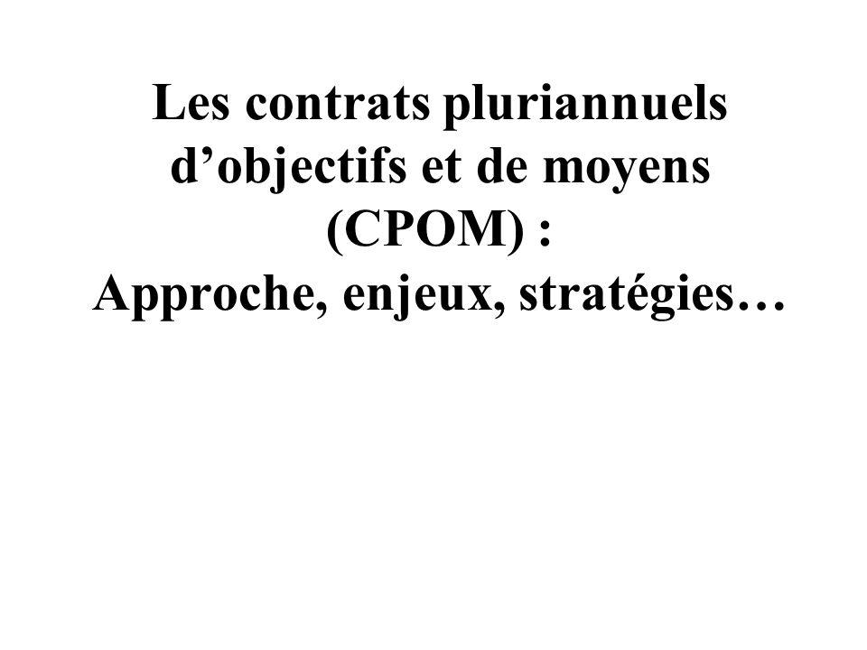 Les contrats pluriannuels dobjectifs et de moyens (CPOM) : Approche, enjeux, stratégies…