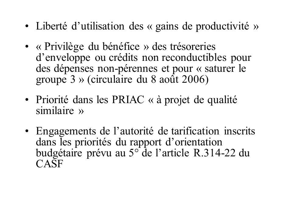 Liberté dutilisation des « gains de productivité » « Privilège du bénéfice » des trésoreries denveloppe ou crédits non reconductibles pour des dépense