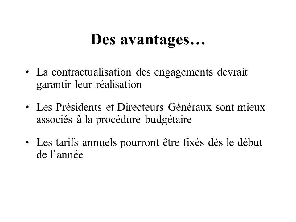 Des avantages… La contractualisation des engagements devrait garantir leur réalisation Les Présidents et Directeurs Généraux sont mieux associés à la