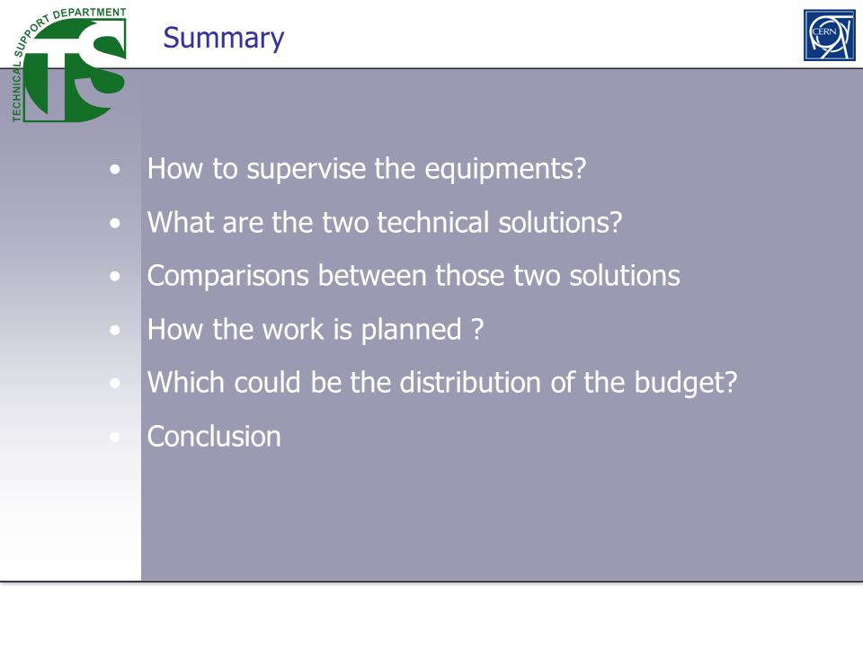 Using the Research service Summary How to supervise the equipments? What are the two technical solutions? Comparisons between those two solutions How