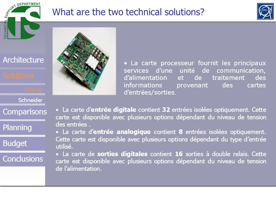 Using the Research service Architecture Solutions Effacec Schneider What are the two technical solutions.