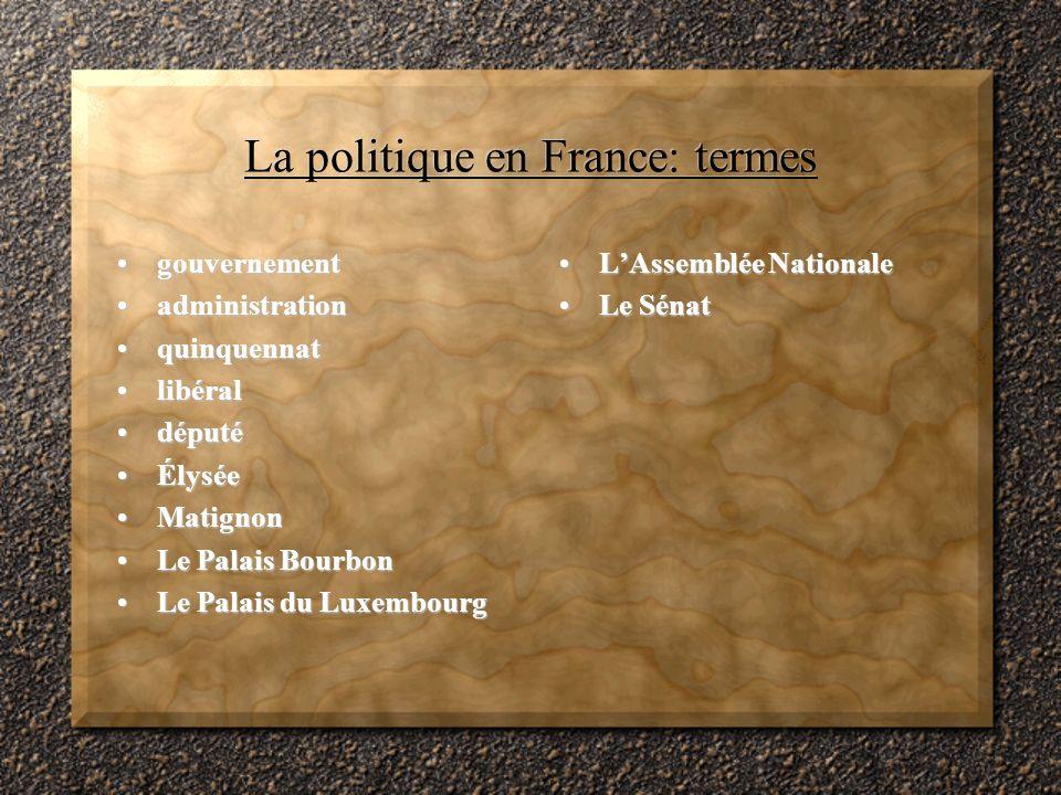 Le système politique français La France = une républiqueLa France = une république La Vè République (constitution 1958)La Vè République (constitution 1958) –branche exécutive: le Président, le Premier ministre, le gouvernement –branche législative: lAssemblée nationale, le Sénat –branche judiciaire: le Conseil constitutionnel