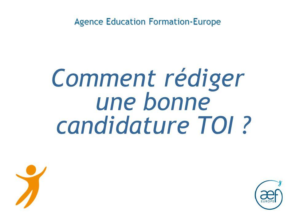 Agence Education Formation-Europe Comment rédiger une bonne candidature TOI