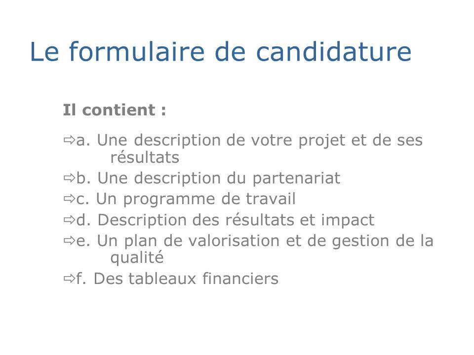 Le formulaire de candidature Il contient : a.