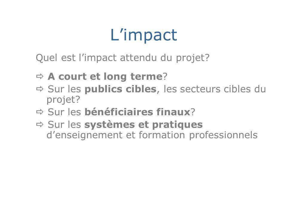 Limpact Quel est limpact attendu du projet. A court et long terme.