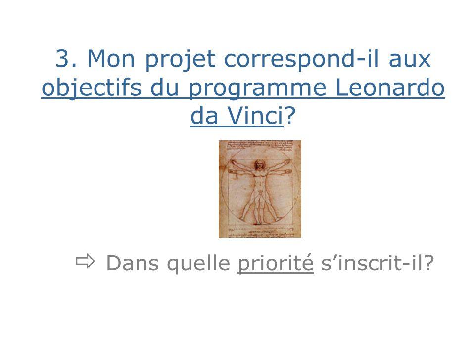 3. Mon projet correspond-il aux objectifs du programme Leonardo da Vinci.