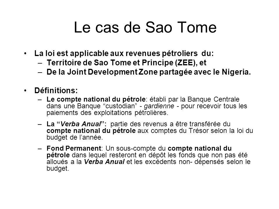 Le cas de Sao Tome La loi est applicable aux revenues pétroliers du: –Territoire de Sao Tome et Principe (ZEE), et –De la Joint Development Zone partagée avec le Nigeria.