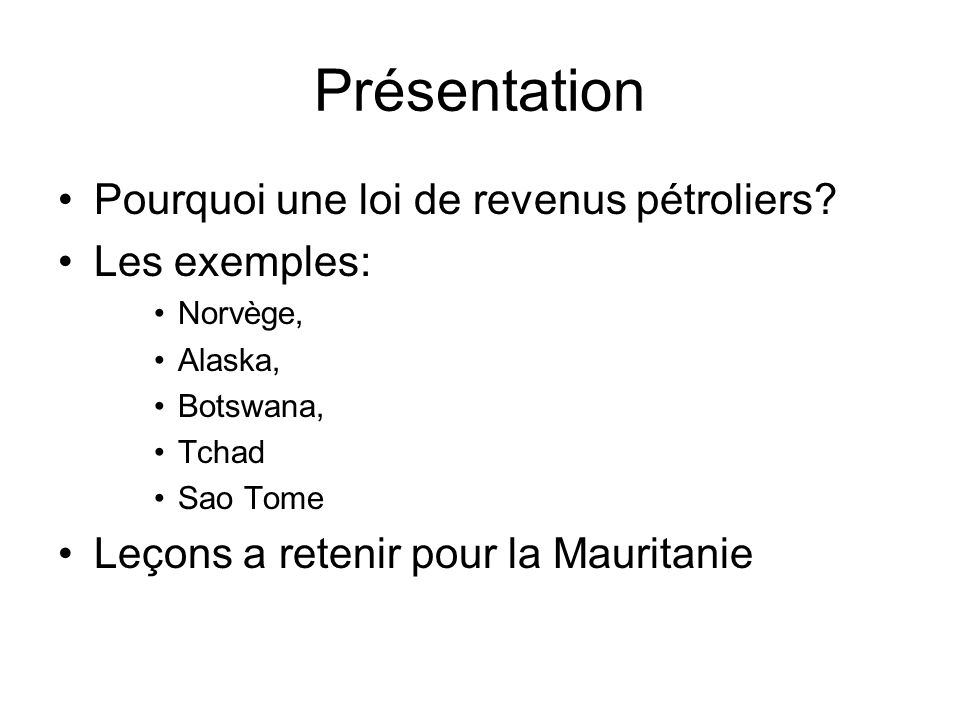 Présentation Pourquoi une loi de revenus pétroliers.
