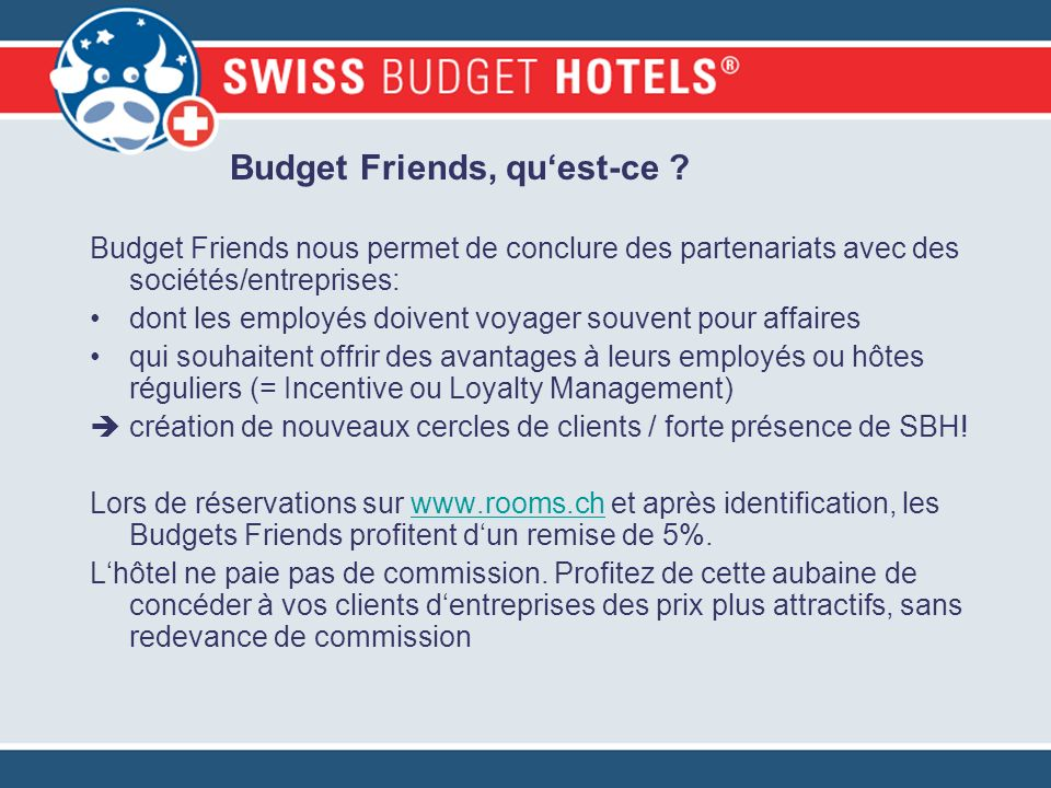 Budget Friends, quest-ce .