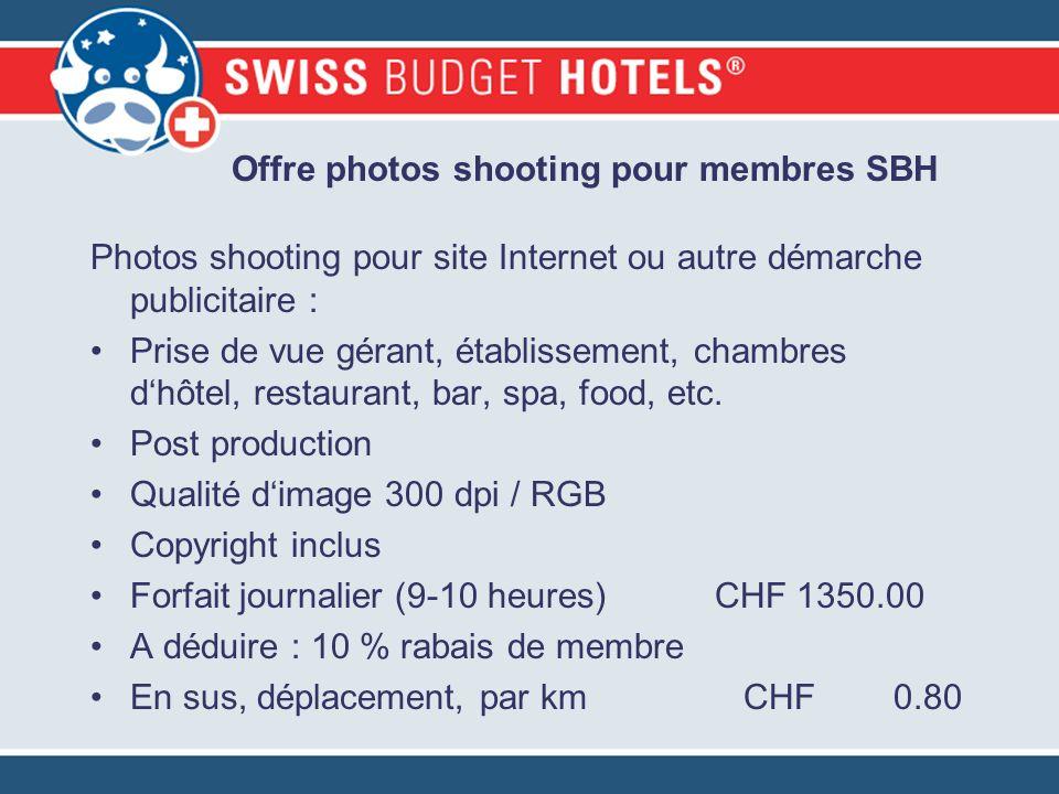 Offre photos shooting pour membres SBH Photos shooting pour site Internet ou autre démarche publicitaire : Prise de vue gérant, établissement, chambre