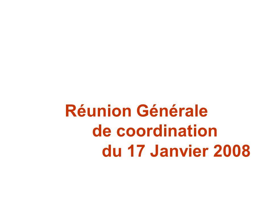 Réunion Générale de coordination du 17 Janvier 2008