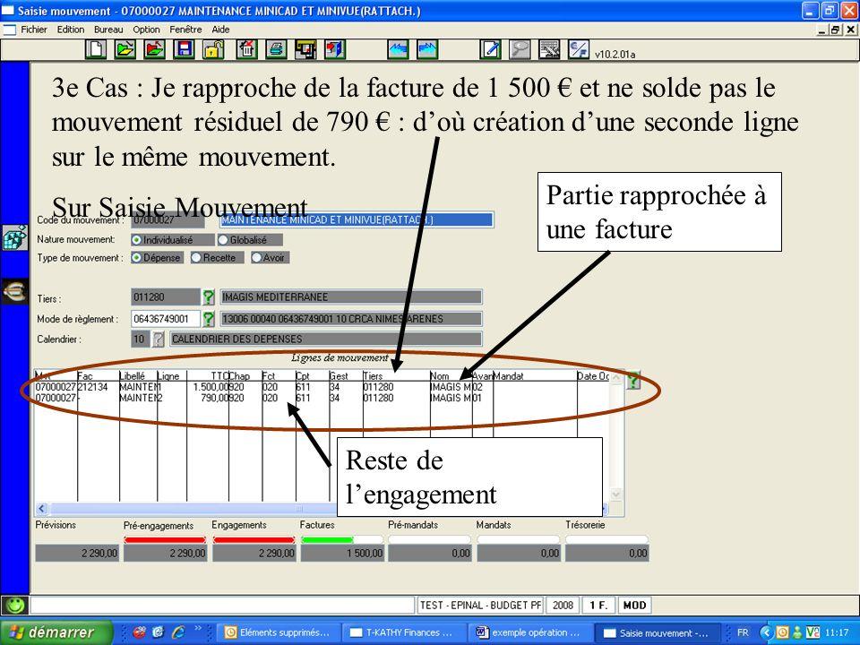 3e Cas : Je rapproche de la facture de 1 500 et ne solde pas le mouvement résiduel de 790 : doù création dune seconde ligne sur le même mouvement.