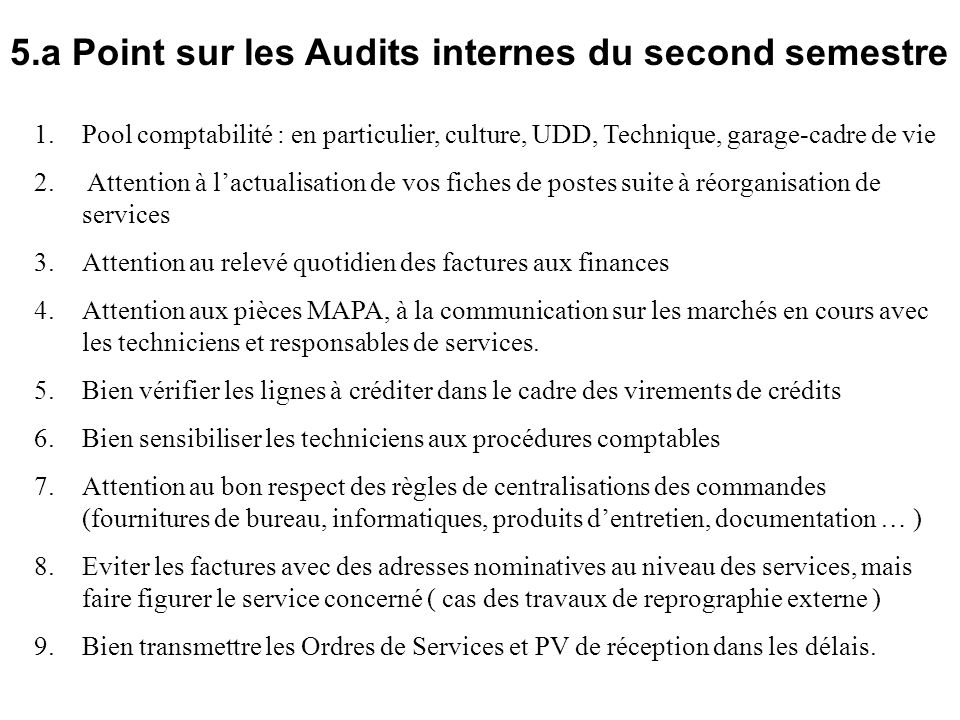 5.a Point sur les Audits internes du second semestre 1.Pool comptabilité : en particulier, culture, UDD, Technique, garage-cadre de vie 2. Attention à