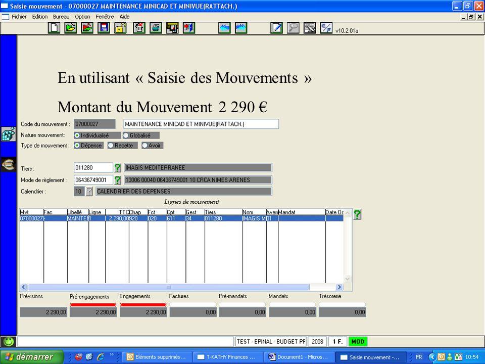 En utilisant « Saisie des Mouvements » Montant du Mouvement 2 290