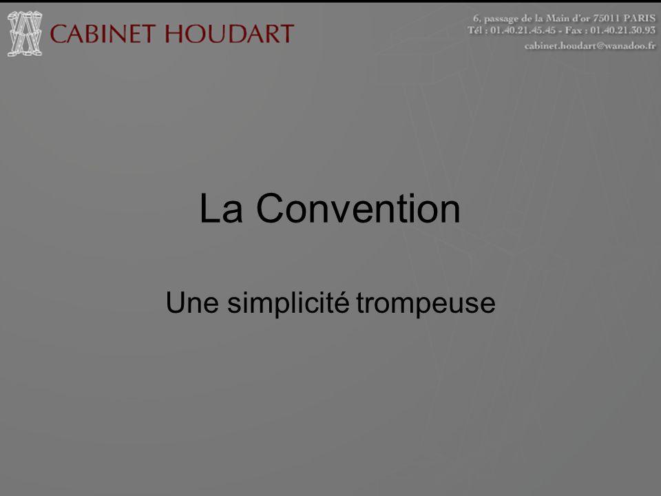 La Convention Une simplicité trompeuse