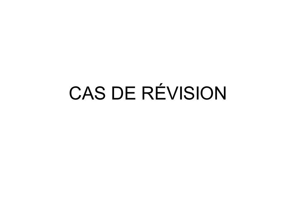 CAS DE RÉVISION