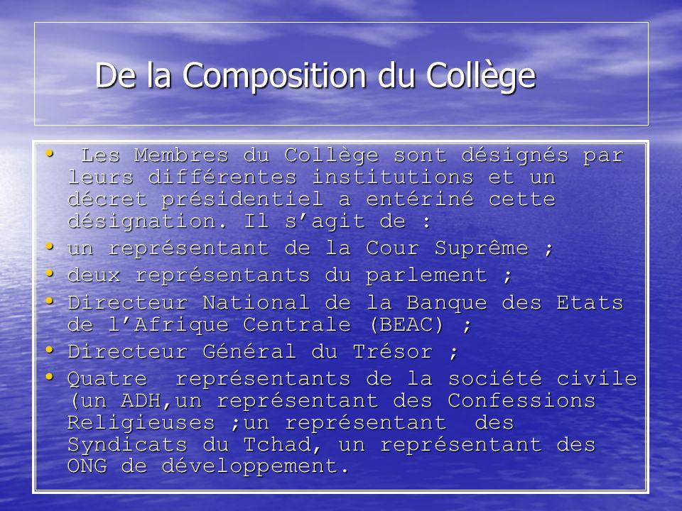 De la Composition du Collège De la Composition du Collège Les Membres du Collège sont désignés par leurs différentes institutions et un décret préside