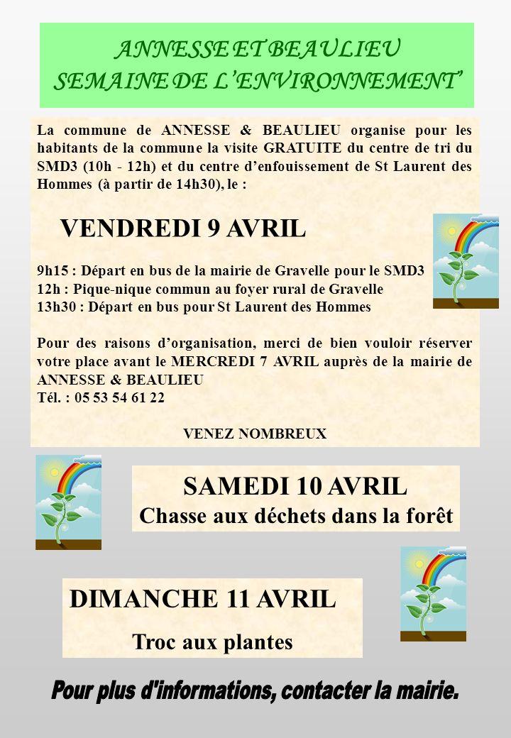 ANNESSE ET BEAULIEU SEMAINE DE LENVIRONNEMENT La commune de ANNESSE & BEAULIEU organise pour les habitants de la commune la visite GRATUITE du centre de tri du SMD3 (10h - 12h) et du centre denfouissement de St Laurent des Hommes (à partir de 14h30), le : VENDREDI 9 AVRIL 9h15 : Départ en bus de la mairie de Gravelle pour le SMD3 12h : Pique-nique commun au foyer rural de Gravelle 13h30 : Départ en bus pour St Laurent des Hommes Pour des raisons dorganisation, merci de bien vouloir réserver votre place avant le MERCREDI 7 AVRIL auprès de la mairie de ANNESSE & BEAULIEU Tél.