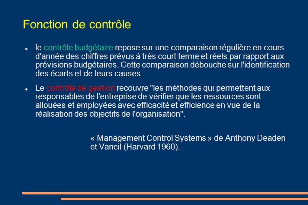 Fonction de contrôle le contrôle budgétaire repose sur une comparaison régulière en cours d'année des chiffres prévus à très court terme et réels par