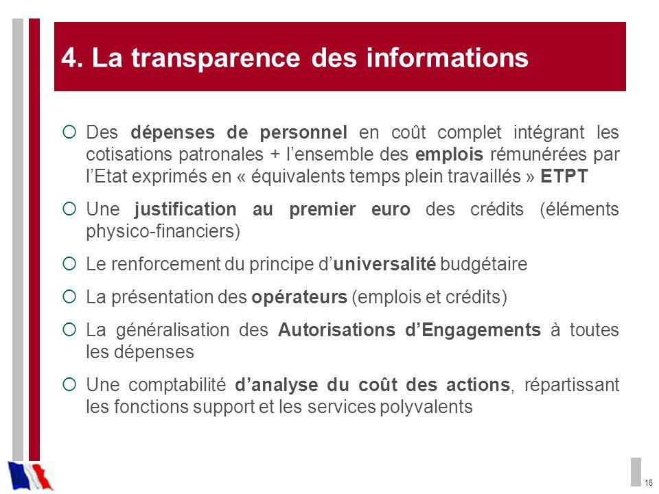 16 4. La transparence des informations Des dépenses de personnel en coût complet intégrant les cotisations patronales + lensemble des emplois rémunéré
