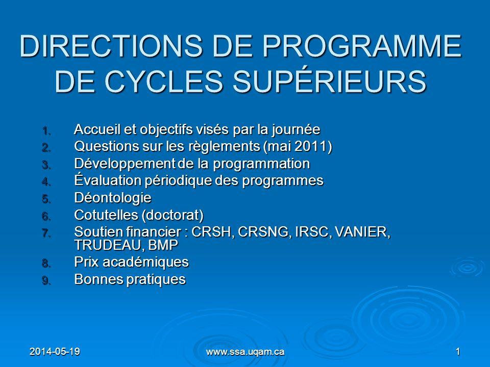2014-05-19www.ssa.uqam.ca1 DIRECTIONS DE PROGRAMME DE CYCLES SUPÉRIEURS 1. Accueil et objectifs visés par la journée 2. Questions sur les règlements (