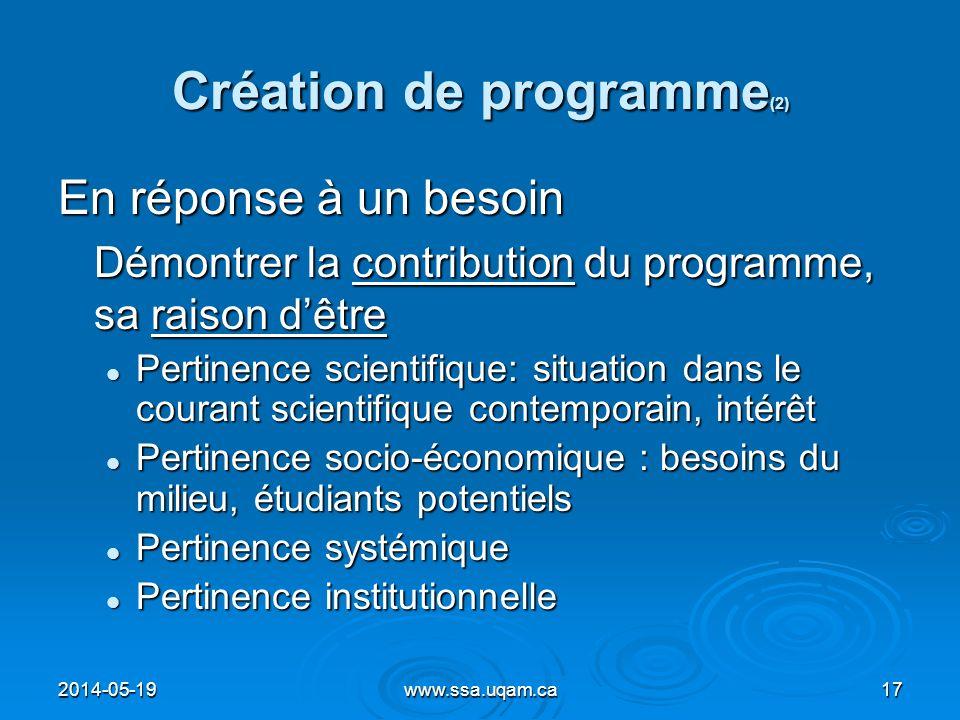 Création de programme (2) En réponse à un besoin Démontrer la contribution du programme, sa raison dêtre Pertinence scientifique: situation dans le co