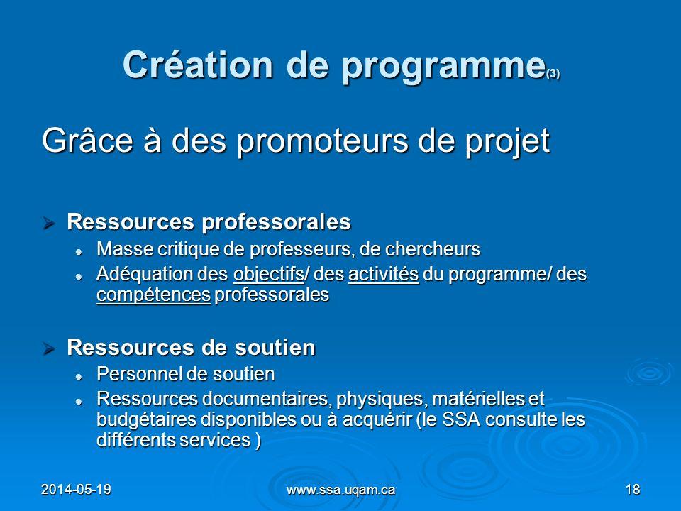 Création de programme (3) Grâce à des promoteurs de projet Ressources professorales Ressources professorales Masse critique de professeurs, de cherche