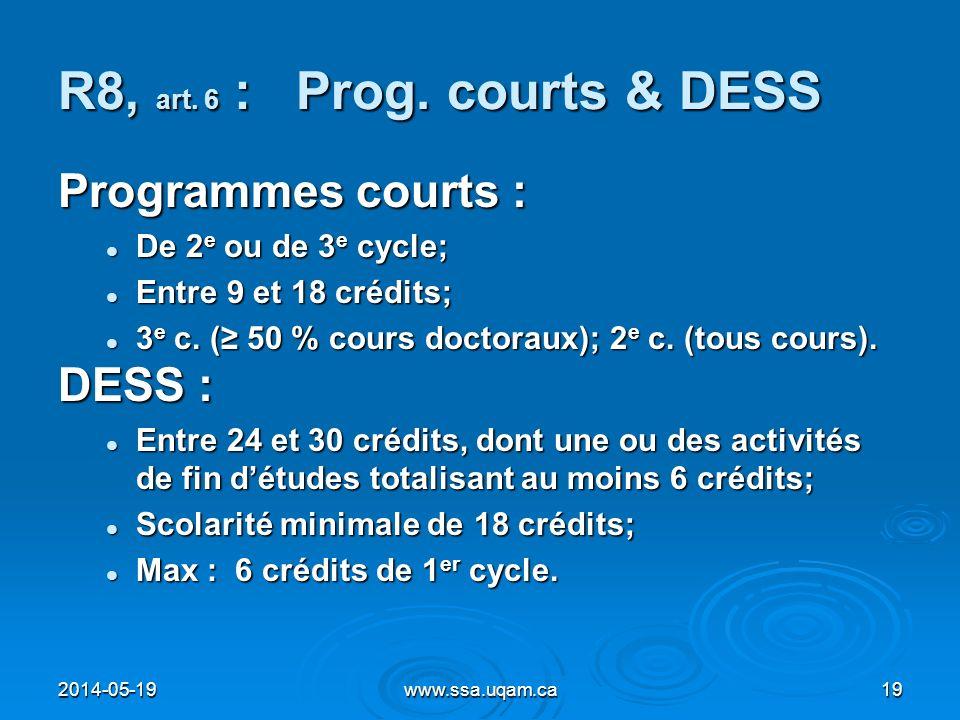 R8, art. 6 : Prog. courts & DESS Programmes courts : De 2 e ou de 3 e cycle; De 2 e ou de 3 e cycle; Entre 9 et 18 crédits; Entre 9 et 18 crédits; 3 e