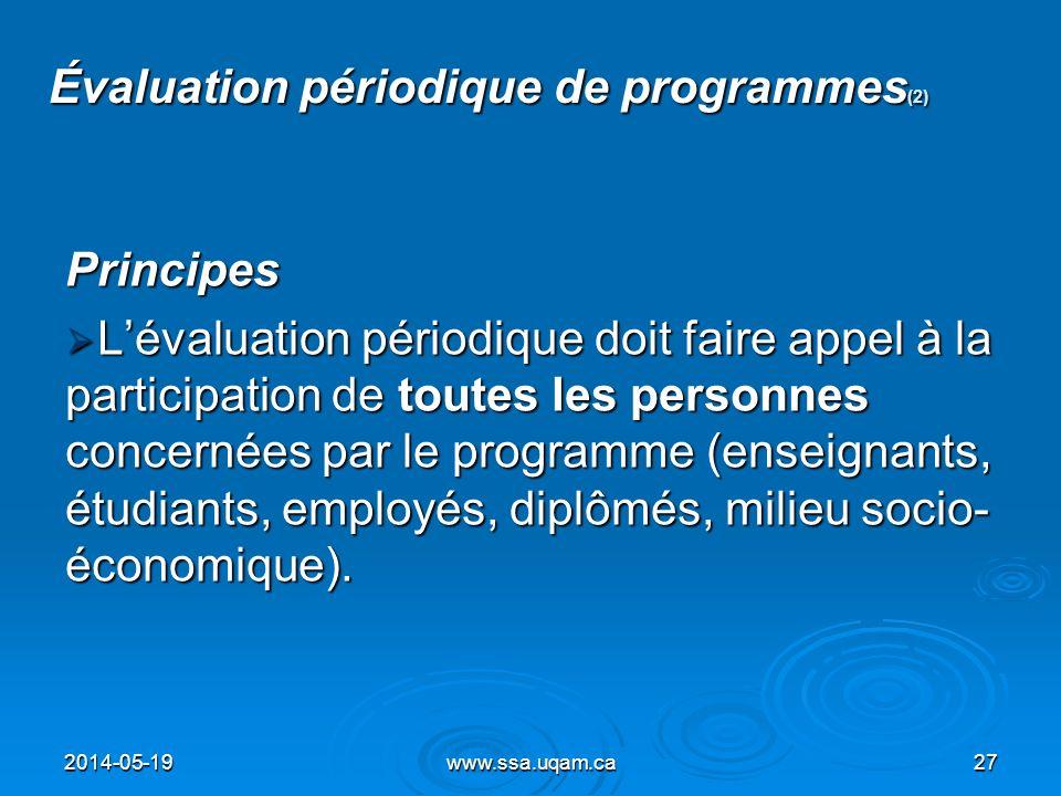 Évaluation périodique de programmes (2) Principes Lévaluation périodique doit faire appel à la participation de toutes les personnes concernées par le