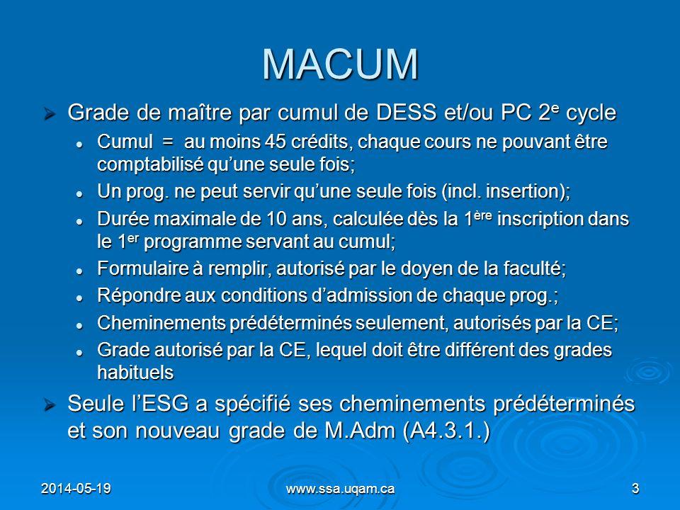 MACUM Grade de maître par cumul de DESS et/ou PC 2 e cycle Grade de maître par cumul de DESS et/ou PC 2 e cycle Cumul = au moins 45 crédits, chaque co