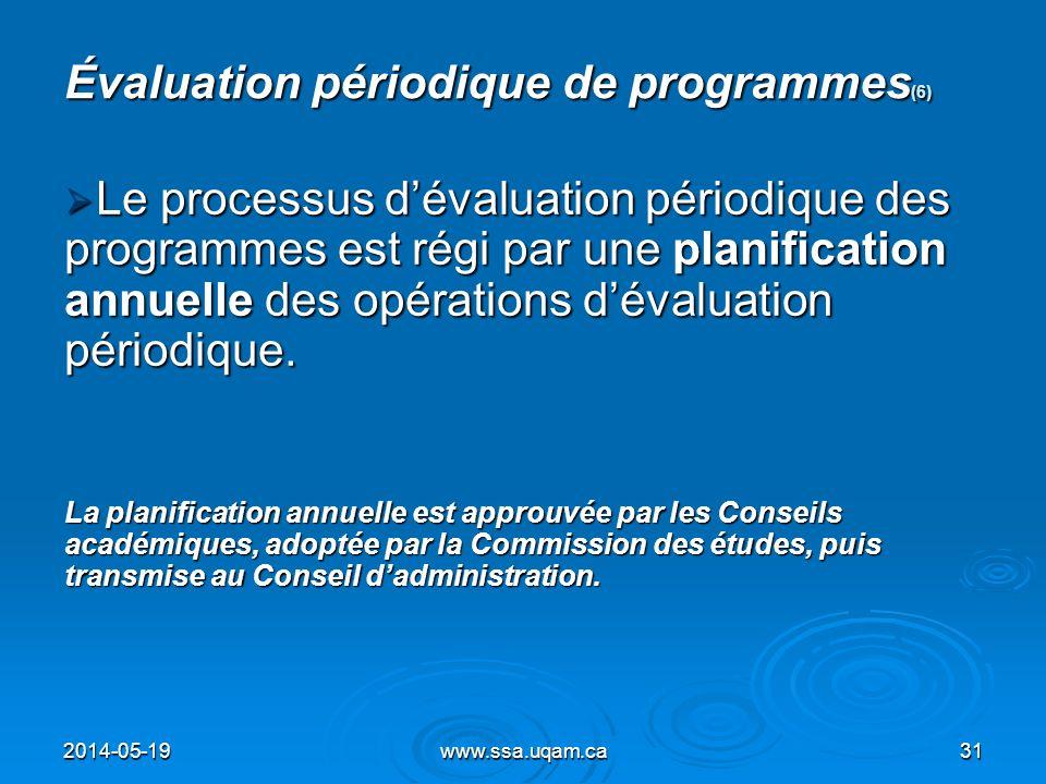 Évaluation périodique de programmes (6) Le processus dévaluation périodique des programmes est régi par une planification annuelle des opérations déva