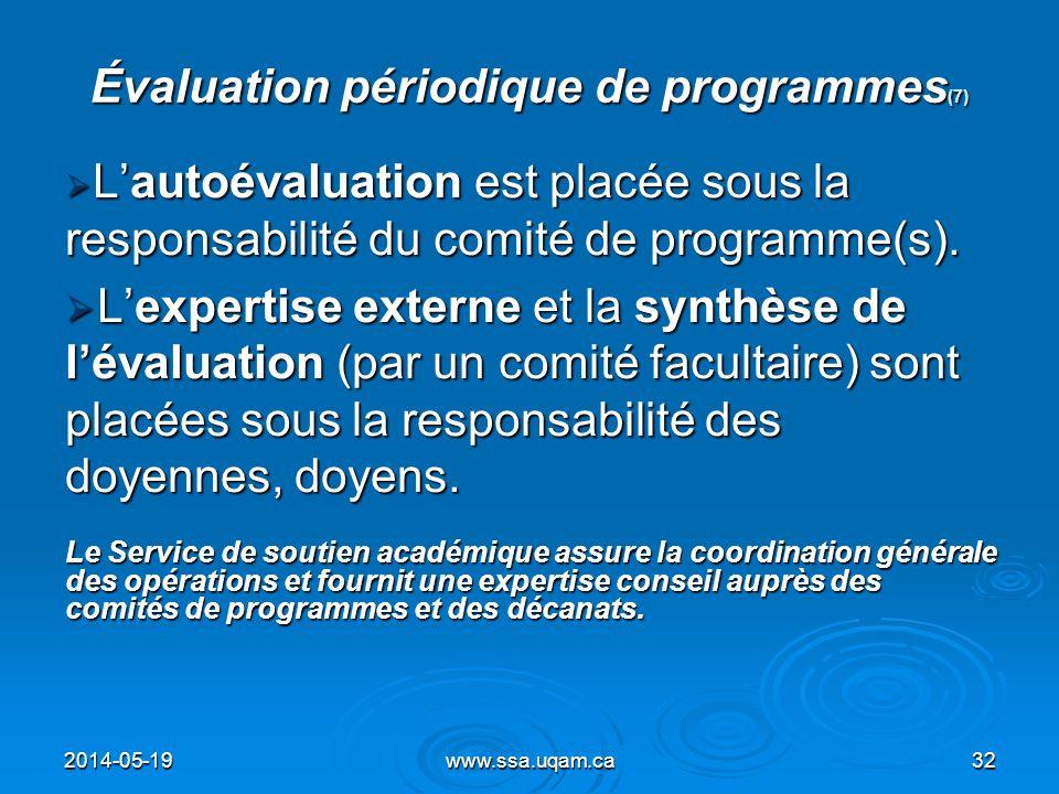 Évaluation périodique de programmes (7) Lautoévaluation est placée sous la responsabilité du comité de programme(s). Lautoévaluation est placée sous l