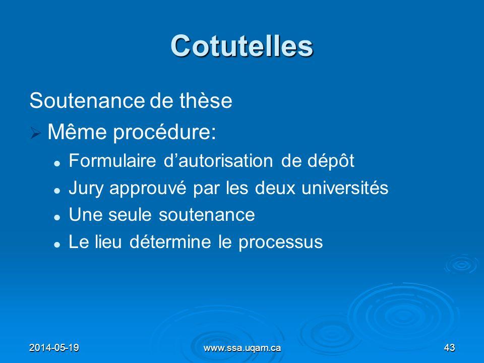 Cotutelles Soutenance de thèse Même procédure: Formulaire dautorisation de dépôt Jury approuvé par les deux universités Une seule soutenance Le lieu d