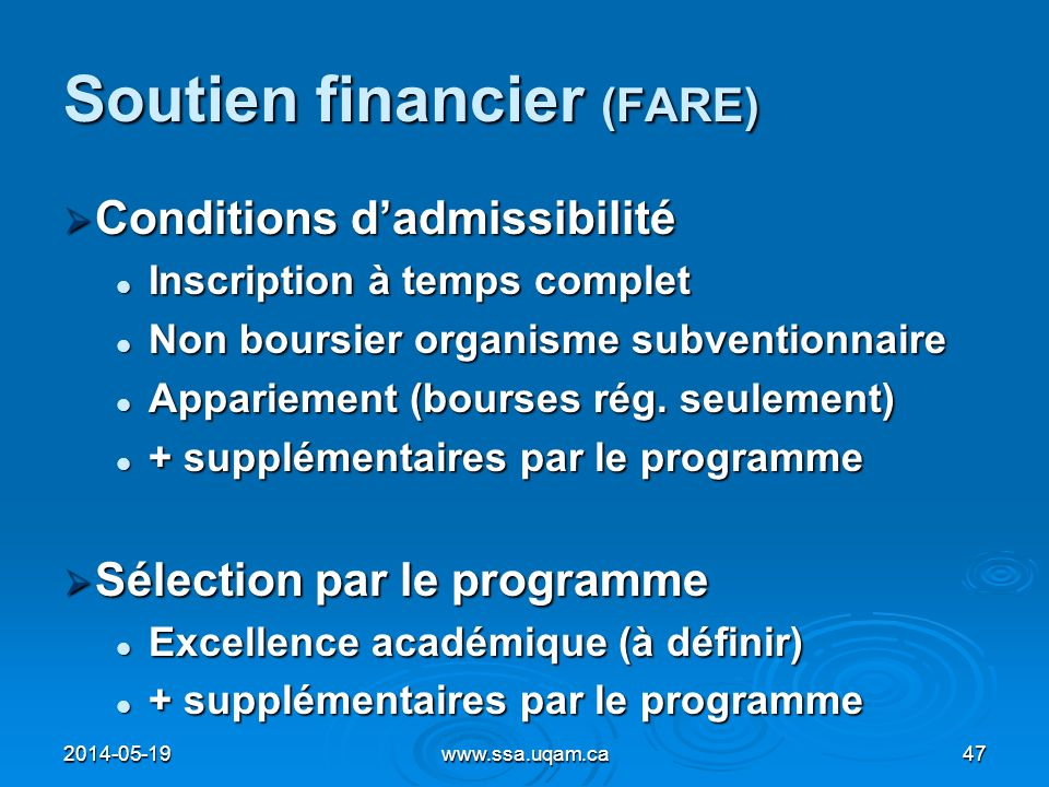 Soutien financier (FARE) Conditions dadmissibilité Conditions dadmissibilité Inscription à temps complet Inscription à temps complet Non boursier orga
