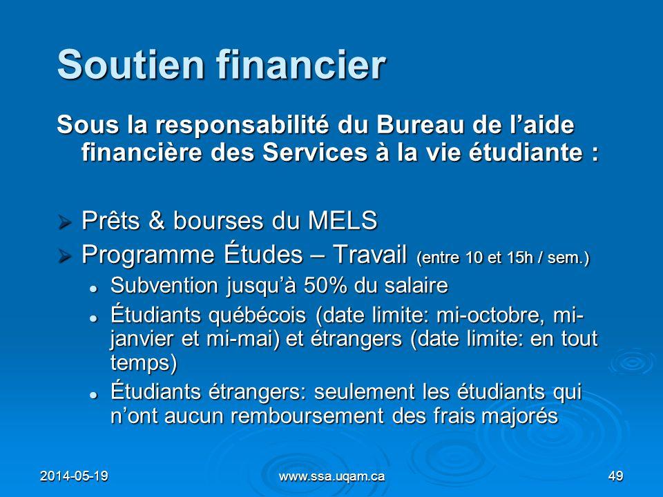 Soutien financier Sous la responsabilité du Bureau de laide financière des Services à la vie étudiante : Prêts & bourses du MELS Prêts & bourses du ME