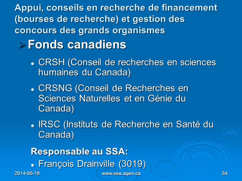 Appui, conseils en recherche de financement (bourses de recherche) et gestion des concours des grands organismes Fonds canadiens Fonds canadiens CRSH