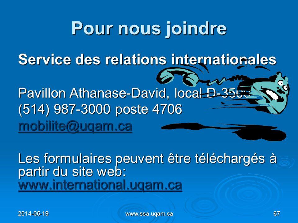 Pour nous joindre Service des relations internationales Pavillon Athanase-David, local D-3500 (514) 987-3000 poste 4706 mobilite@uqam.ca Les formulair