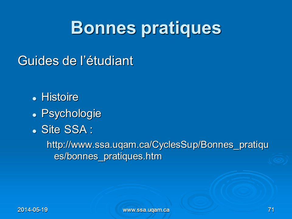 Bonnes pratiques Guides de létudiant Histoire Histoire Psychologie Psychologie Site SSA : Site SSA : http://www.ssa.uqam.ca/CyclesSup/Bonnes_pratiqu e